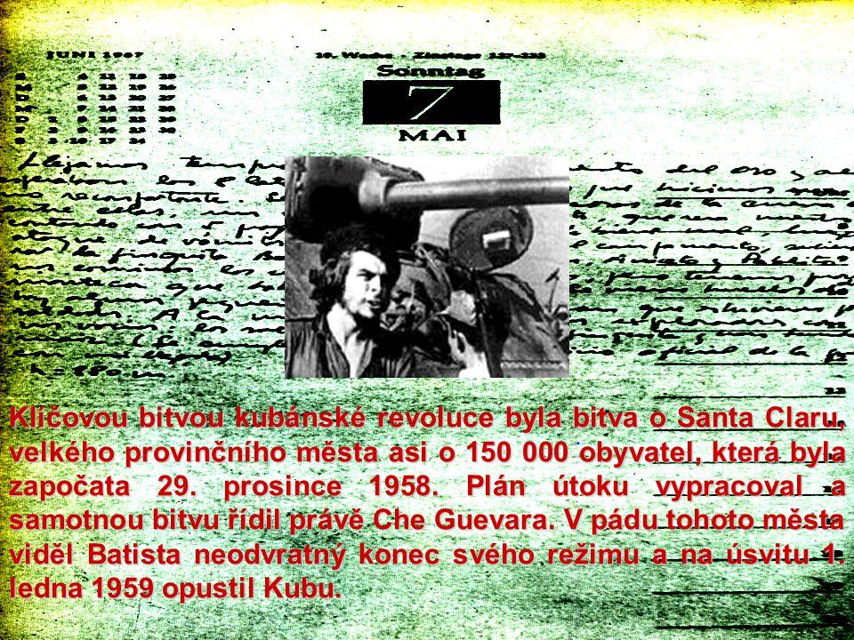 Klíčovou bitvou kubánské revoluce byla bitva o Santa Claru, velkého provinčního města asi o 150 000 obyvatel, která byla započata 29. prosince 1958. P