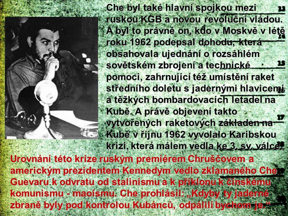 Che byl také hlavní spojkou mezi ruskou KGB a novou revoluční vládou. A byl to právně on, kdo v Moskvě v létě roku 1962 podepsal dohodu, která obsahov