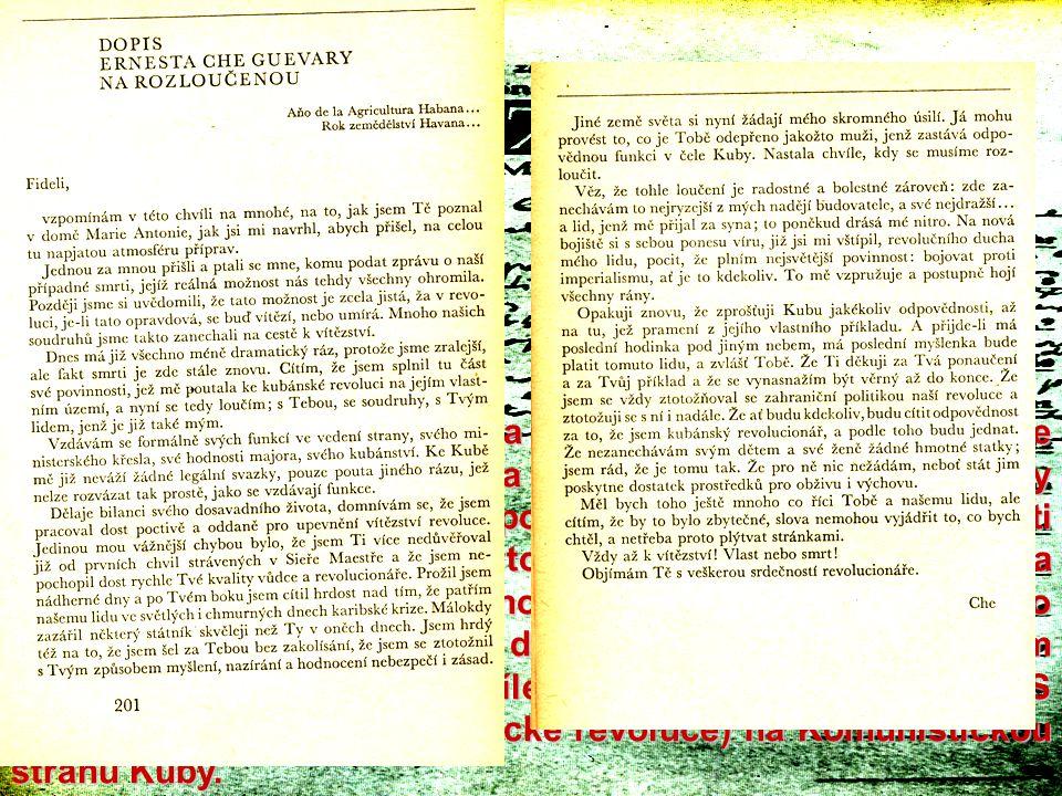 V dubnu 1965 Che Guevara napsal dopis, ve kterém se rozloučil s Fidelem a Kubou a oznámil, že Kubu opouští, aby v některé jiné zemi mohl pokračovat ve
