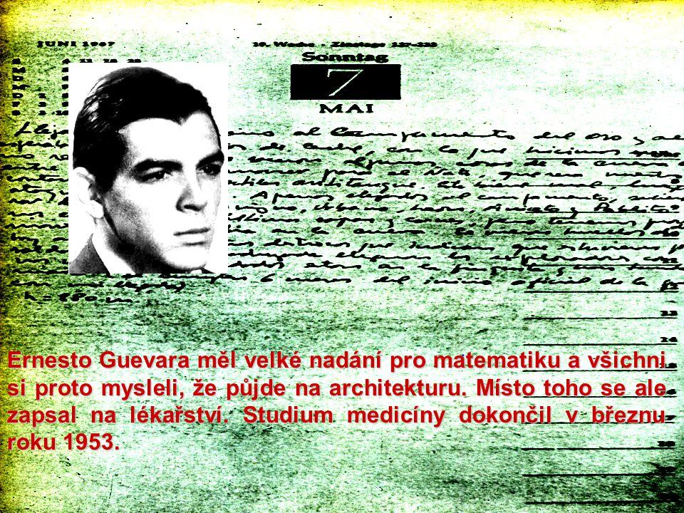Ernesto Guevara měl velké nadání pro matematiku a všichni si proto mysleli, že půjde na architekturu. Místo toho se ale zapsal na lékařství. Studium m