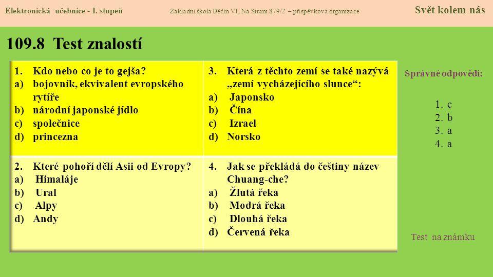109.8 Test znalostí Správné odpovědi: 1.c 2.b 3.a 4.a Test na známku Elektronická učebnice - I.