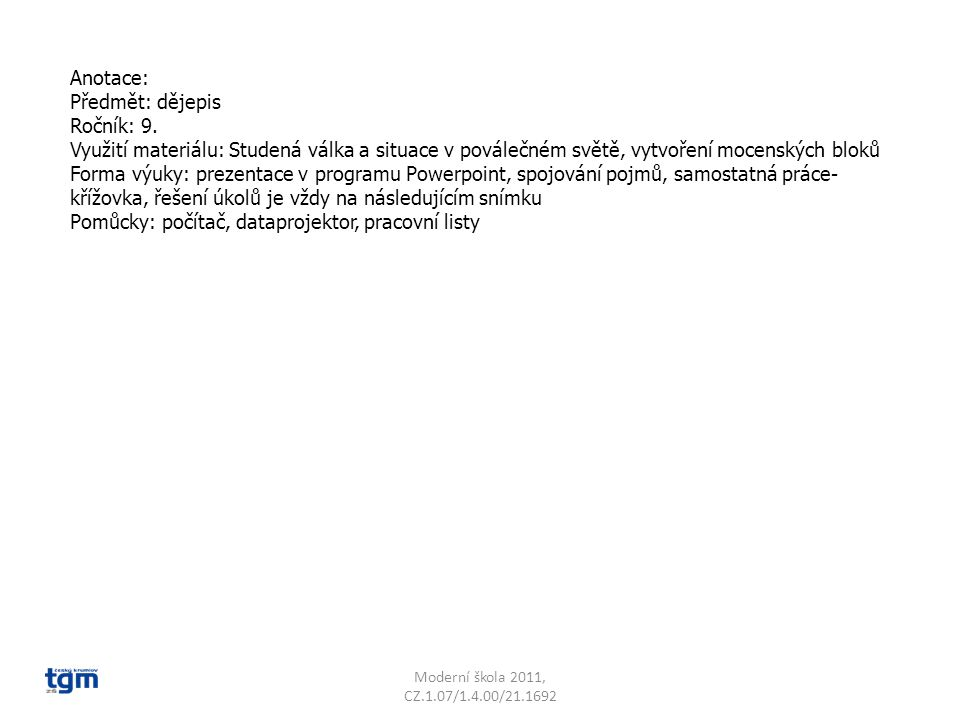 Anotace: Předmět: dějepis Ročník: 9.