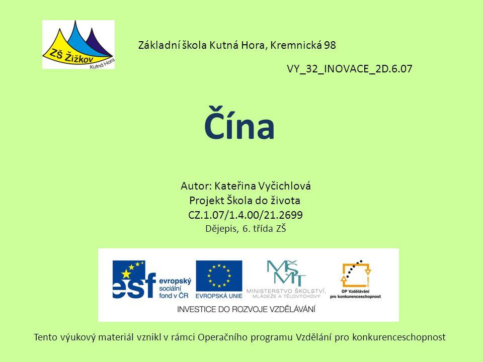VY_32_INOVACE_2D.6.07 Autor: Kateřina Vyčichlová Projekt Škola do života CZ.1.07/1.4.00/21.2699 Dějepis, 6.