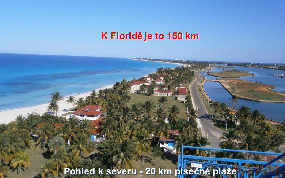 K Floridě je to 150 km Pohled k severu - 20 km písečné pláže