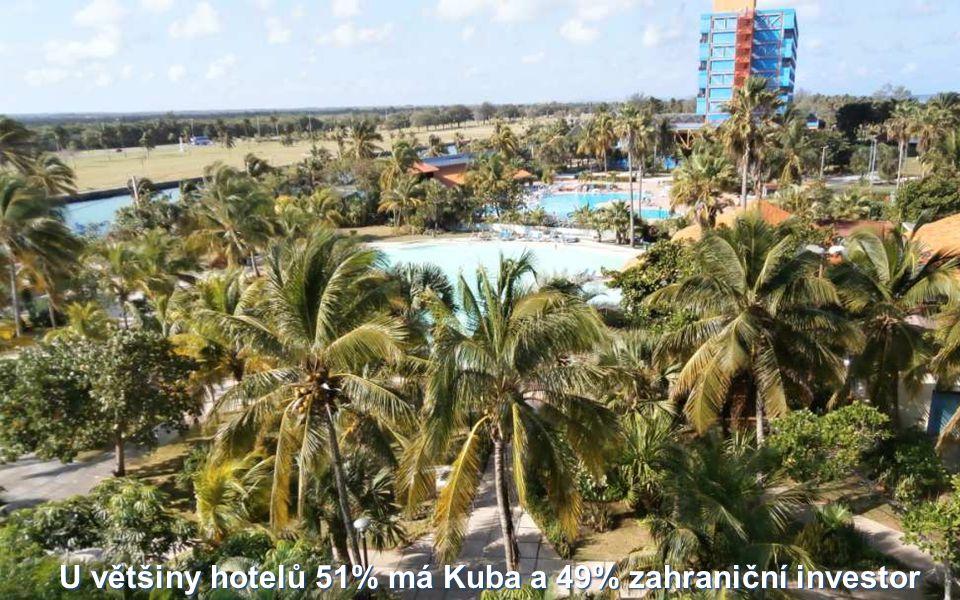 U většiny hotelů 51% má Kubaa 49% zahraniční investor U většiny hotelů 51% má Kuba a 49% zahraniční investor