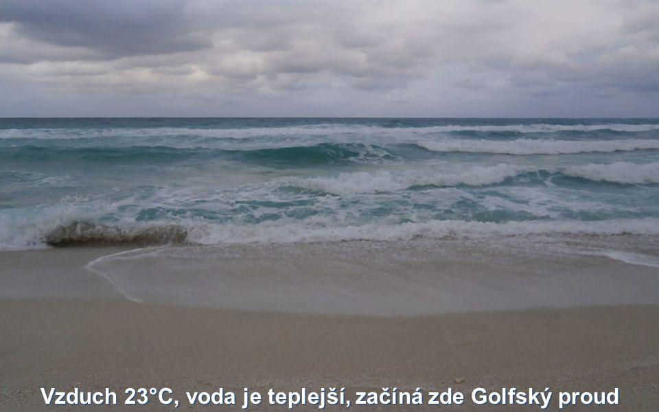 Vzduch 23°C, voda je teplejší, začíná zde Golfský proud