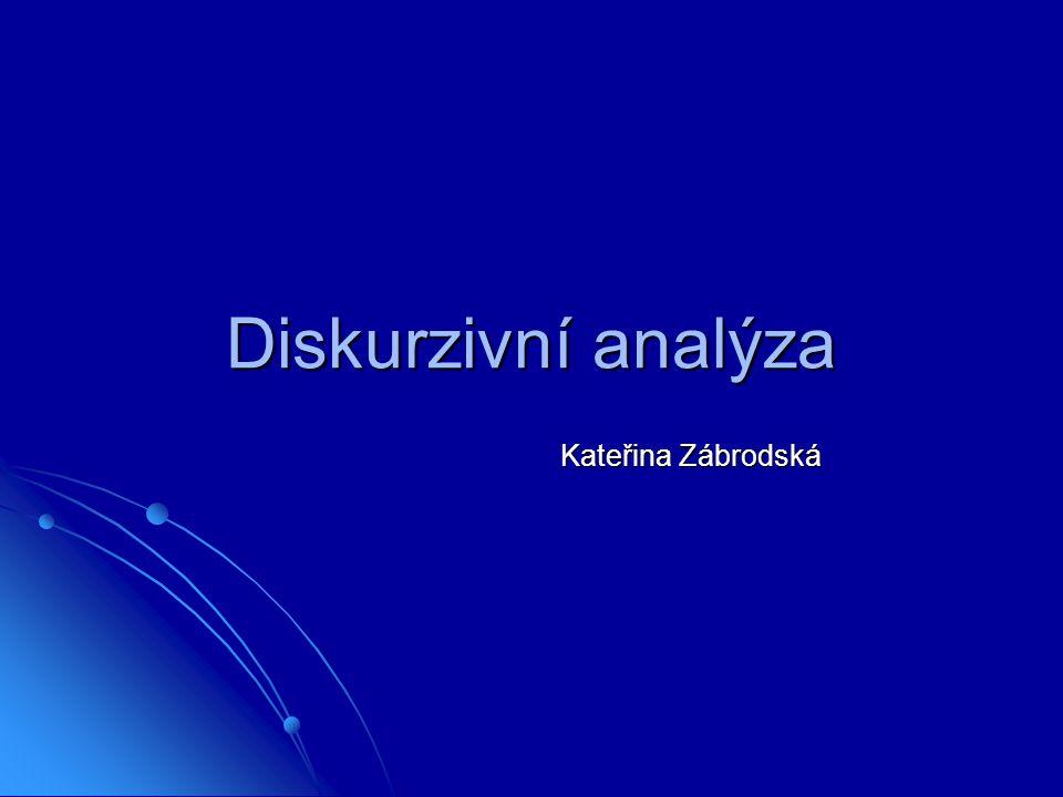 2 Diskurzivní analýza I 1.TEORIE Poststrukturalismus Poststrukturalismus Henriques et al.
