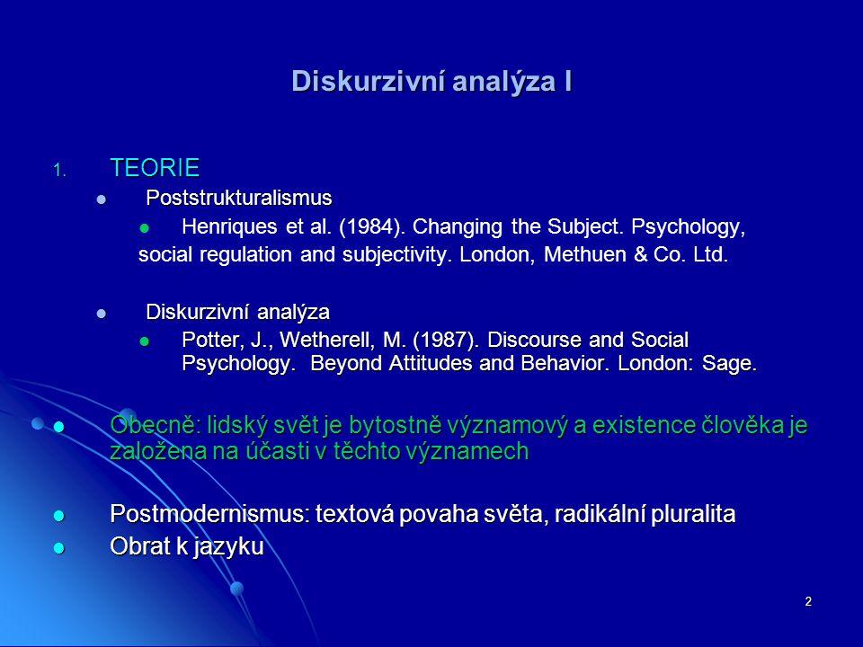 13 Význam v poststrukturalismu Identita znaku je čistě funkcí diferencí v systému.