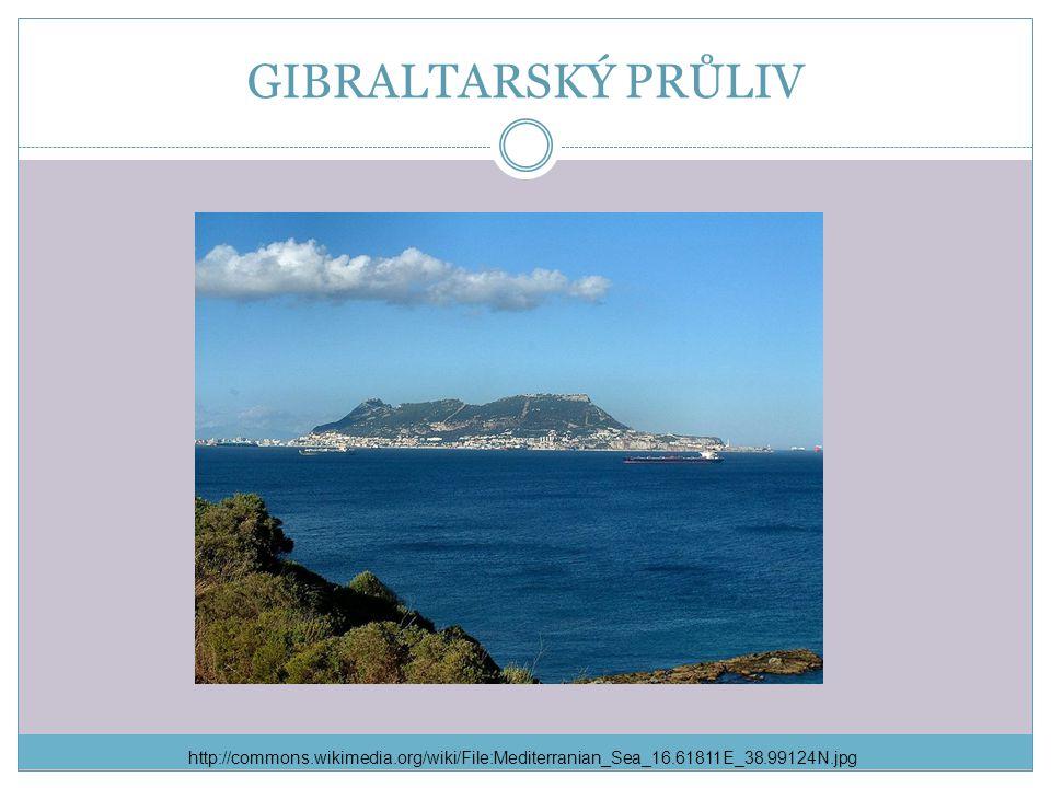 GIBRALTARSKÝ PRŮLIV http://commons.wikimedia.org/wiki/File:Mediterranian_Sea_16.61811E_38.99124N.jpg