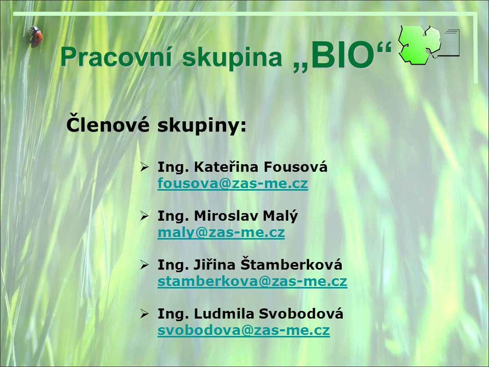 """Pracovní skupina """"BIO Zájmové obory: biologie květinářství zelinářství vinohradnictví zpracování ovoce a zeleniny meristémové množení ochrana rostlin před chorobami a škůdci"""