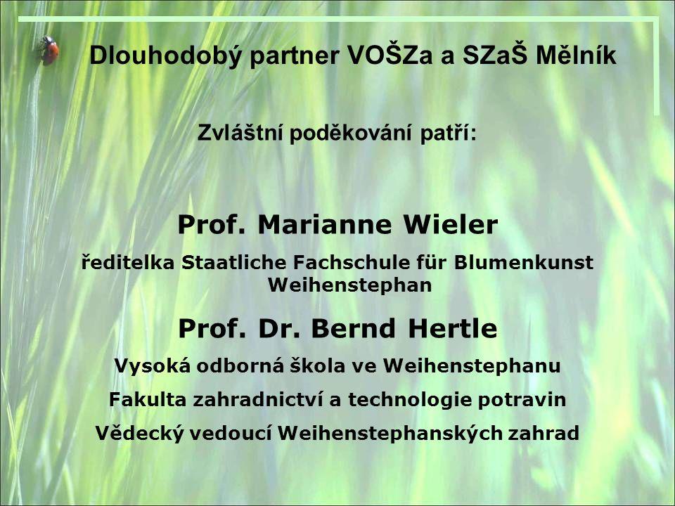 Dlouhodobý partner VOŠZa a SZaŠ Mělník Zvláštní poděkování patří: Prof.