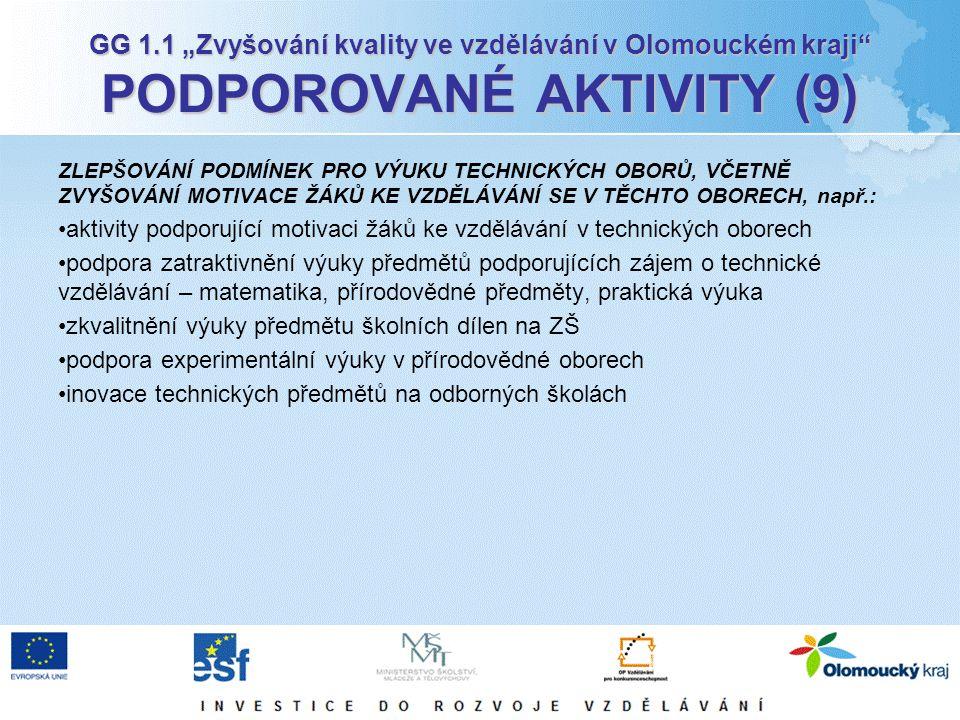 """GG 1.1 """"Zvyšování kvality ve vzdělávání v Olomouckém kraji"""" PODPOROVANÉ AKTIVITY (9) ZLEPŠOVÁNÍ PODMÍNEK PRO VÝUKU TECHNICKÝCH OBORŮ, VČETNĚ ZVYŠOVÁNÍ"""