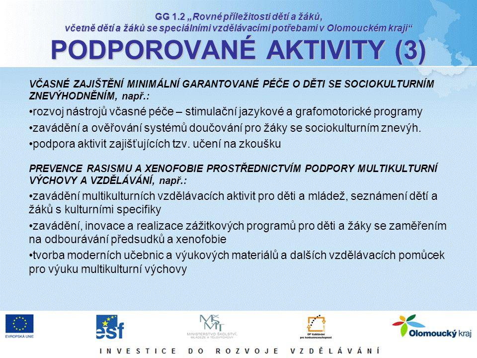 """GG 1.2 """"Rovné příležitosti dětí a žáků, včetně dětí a žáků se speciálními vzdělávacími potřebami v Olomouckém kraji"""" PODPOROVANÉ AKTIVITY (3) VČASNÉ Z"""