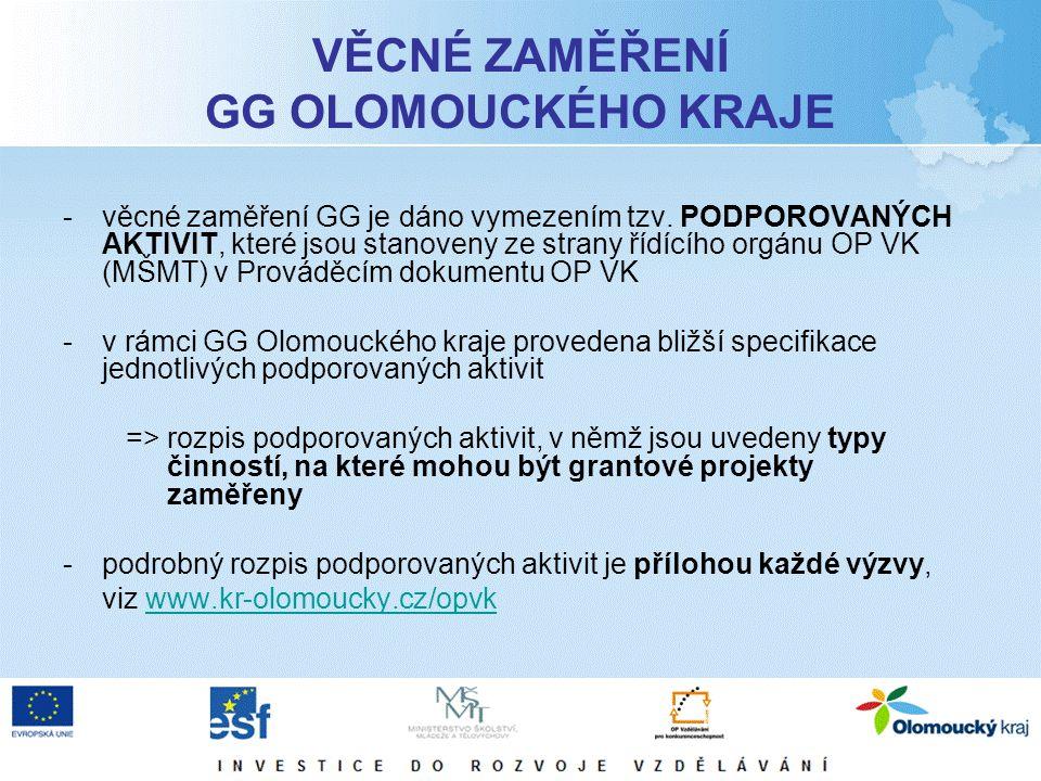 """GG 1.1 """"Zvyšování kvality ve vzdělávání v Olomouckém kraji CÍLOVÉ SKUPINY žáci škol a školských zařízení, pracovníci škol a školských zařízení, vedoucí pracovníci škol a školských zařízení, pracovníci organizací působící v oblasti vzdělávání v oblasti volného času dětí a mládeže Primární cílovou skupinou jsou žáci škol a školských zařízení, tzn."""