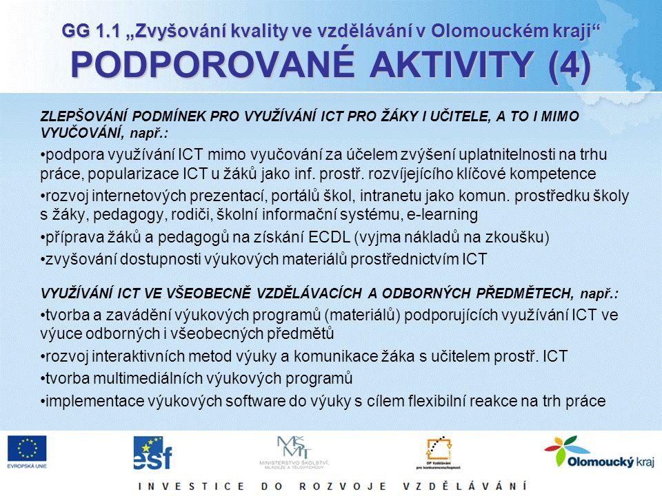"""GG 1.1 """"Zvyšování kvality ve vzdělávání v Olomouckém kraji PODPOROVANÉ AKTIVITY (5) ROZVOJ PARTNERSTVÍ A SÍŤOVÁNÍ – PARTNERSTVÍ, SPOLUPRÁCE A VÝMĚNA ZKUŠENOSTÍ MEZI ŠKOLAMI A ŠKOLSKÝMI ZAŘÍZENÍMI NAVZÁJEM A MEZI ŠKOLAMI, ŠKOLSKÝMI ZAŘÍZENÍMI A DALŠÍMI AKTÉRY V OBLASTI VZDĚLÁVÁNÍ, např.: partnerství za účelem společného zavádění a ověřování nových vzdělávacích metod, spolupráce v oblasti praktické výuky.."""