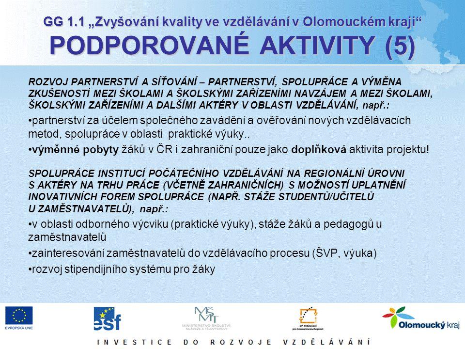 """GG 1.1 """"Zvyšování kvality ve vzdělávání v Olomouckém kraji"""" PODPOROVANÉ AKTIVITY (5) ROZVOJ PARTNERSTVÍ A SÍŤOVÁNÍ – PARTNERSTVÍ, SPOLUPRÁCE A VÝMĚNA"""