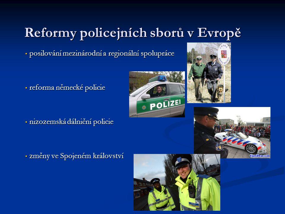 Reformy policejních sborů v Evropě posilování mezinárodní a regionální spolupráce posilování mezinárodní a regionální spolupráce reforma německé polic