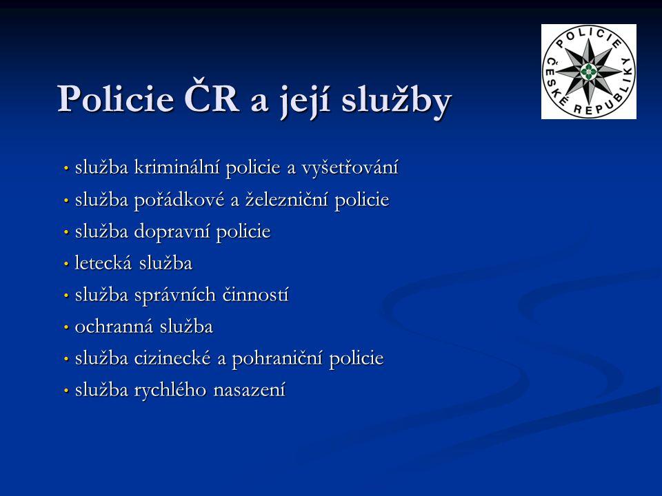 Policie ČR a její služby služba kriminální policie a vyšetřování služba kriminální policie a vyšetřování služba pořádkové a železniční policie služba