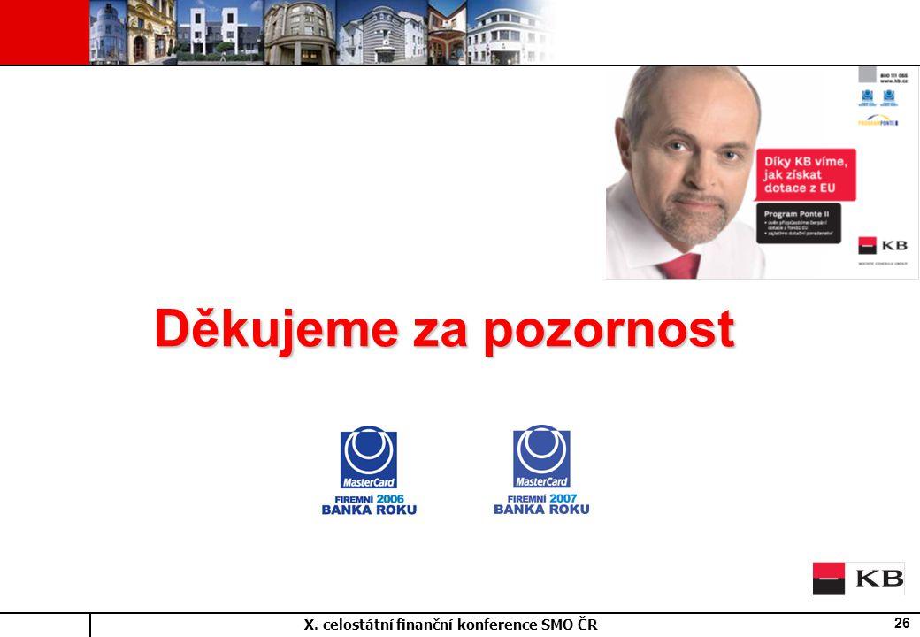 X. celostátní finanční konference SMO ČR 26 Děkujeme za pozornost