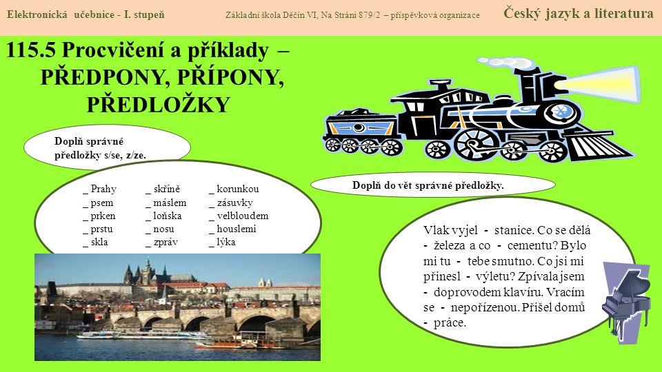 115.5 Procvičení a příklady – PŘEDPONY, PŘÍPONY, PŘEDLOŽKY Elektronická učebnice - I.