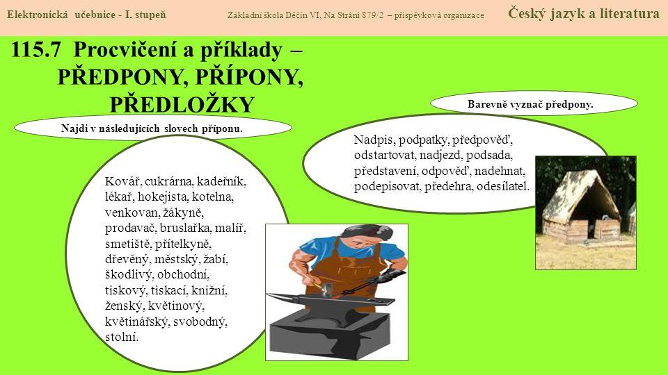 115.7 Procvičení a příklady – PŘEDPONY, PŘÍPONY, PŘEDLOŽKY Elektronická učebnice - I.