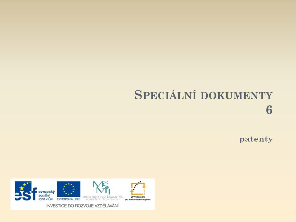 S PECIÁLNÍ DOKUMENTY 6 patenty
