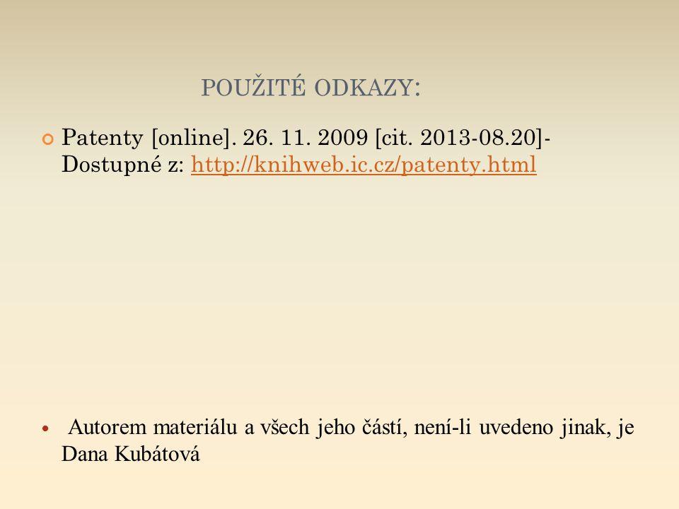 POUŽITÉ ODKAZY : Patenty [online]. 26. 11. 2009 [cit. 2013-08.20]- Dostupné z: http://knihweb.ic.cz/patenty.htmlhttp://knihweb.ic.cz/patenty.html Auto