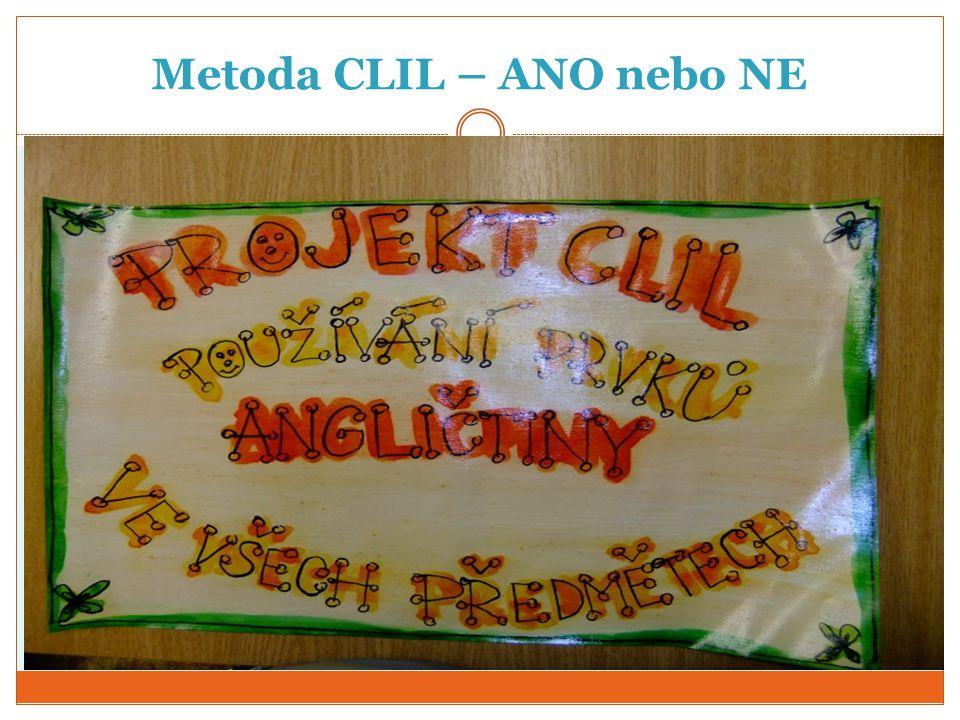 Metoda CLIL jako výzva Na ZŠ praktické výuka anglického jazyka začíná až v 6.