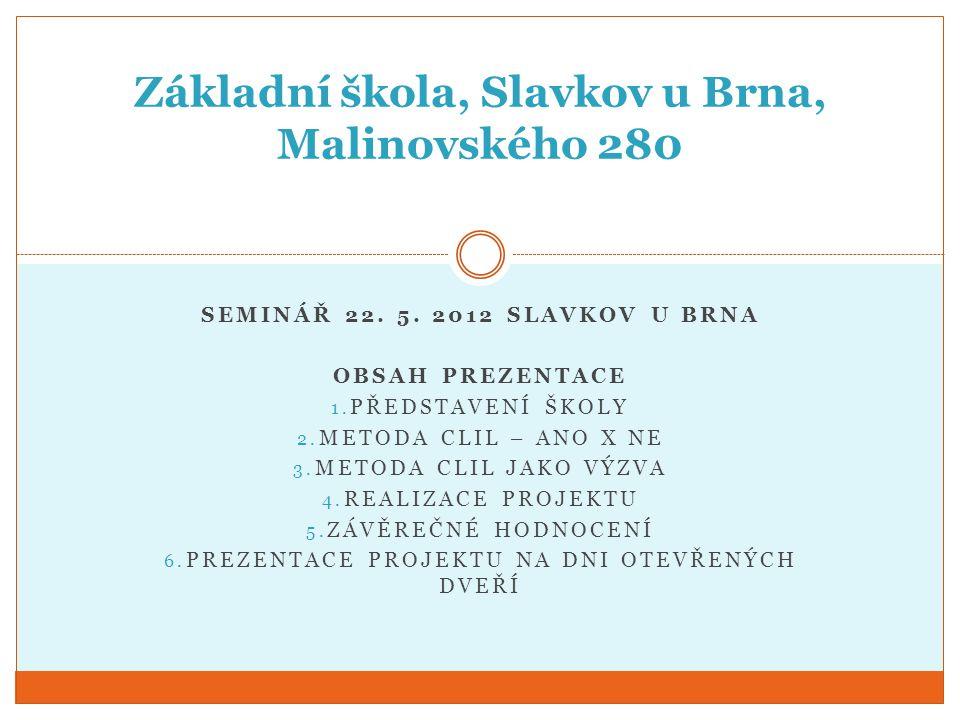 SEMINÁŘ 22. 5. 2012 SLAVKOV U BRNA OBSAH PREZENTACE 1.
