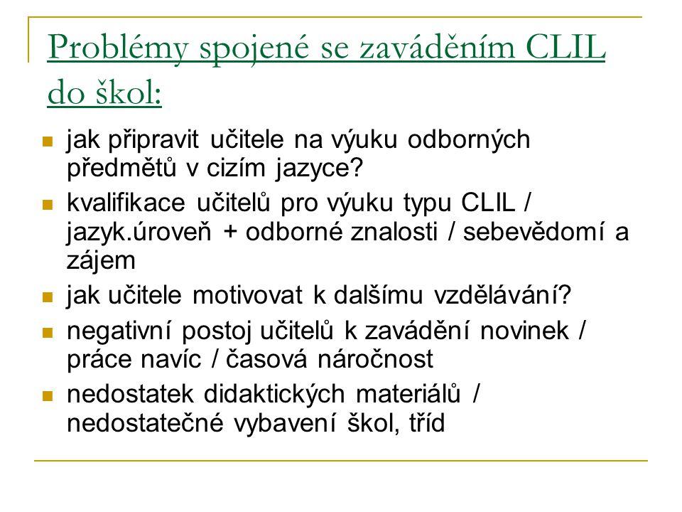Problémy spojené se zaváděním CLIL do škol: jak připravit učitele na výuku odborných předmětů v cizím jazyce.