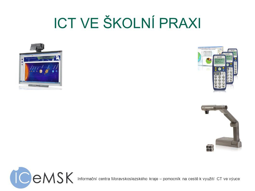 Informační centra Moravskoslezského kraje – pomocník na cestě k využití CT ve výuce ICT VE ŠKOLNÍ PRAXI