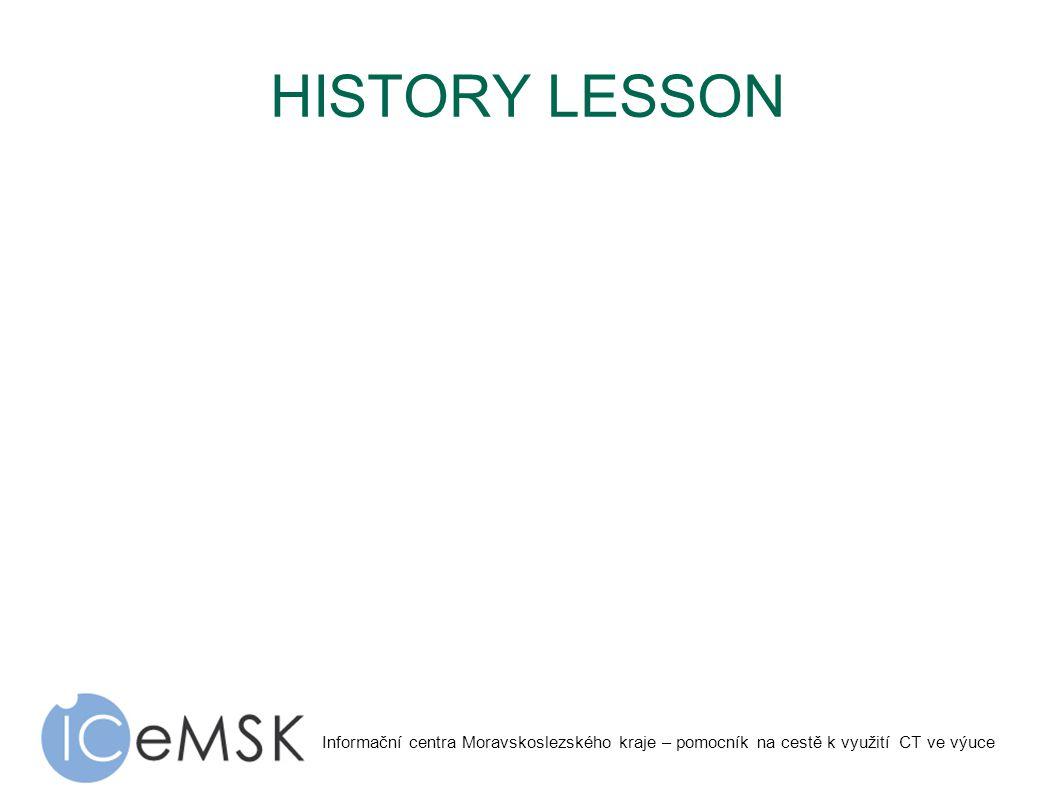 Informační centra Moravskoslezského kraje – pomocník na cestě k využití CT ve výuce HISTORY LESSON