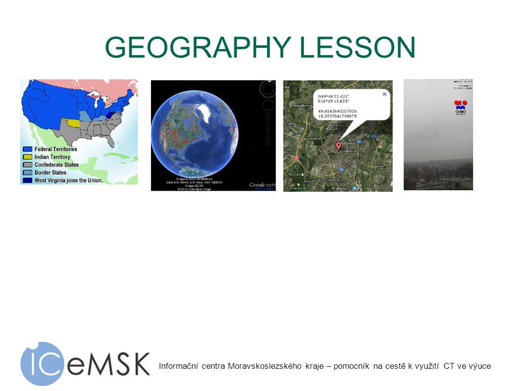 Informační centra Moravskoslezského kraje – pomocník na cestě k využití CT ve výuce GEOGRAPHY LESSON