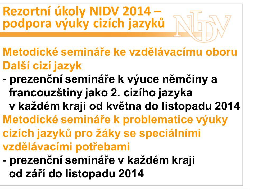 Rezortní úkoly NIDV 2014 – podpora výuky cizích jazyků Metodické semináře ke vzdělávacímu oboru Další cizí jazyk - prezenční semináře k výuce němčiny a francouzštiny jako 2.