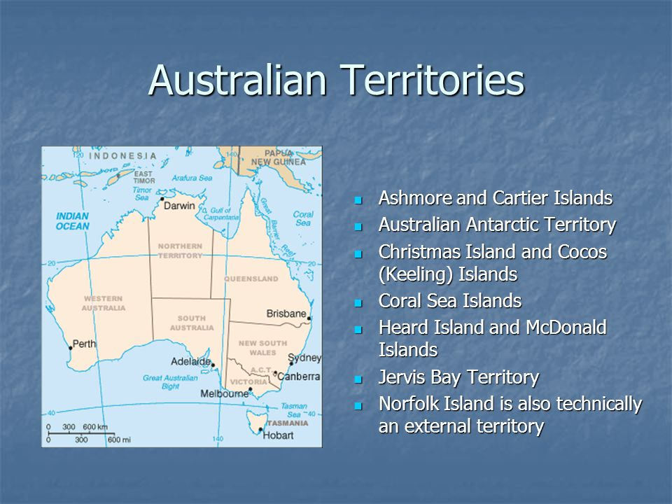 Australian Territories Ashmore and Cartier Islands Ashmore and Cartier Islands Australian Antarctic Territory Australian Antarctic Territory Christmas Island and Cocos (Keeling) Islands Christmas Island and Cocos (Keeling) Islands Coral Sea Islands Coral Sea Islands Heard Island and McDonald Islands Heard Island and McDonald Islands Jervis Bay Territory Jervis Bay Territory Norfolk Island is also technically an external territory Norfolk Island is also technically an external territory