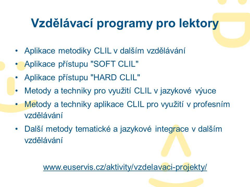 Vzdělávací programy pro lektory Aplikace metodiky CLIL v dalším vzdělávání Aplikace přístupu