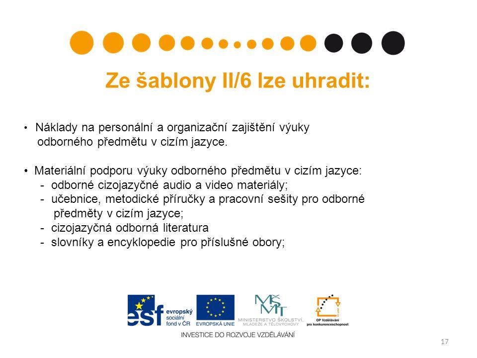 Ze šablony II/6 lze uhradit: Náklady na personální a organizační zajištění výuky odborného předmětu v cizím jazyce.