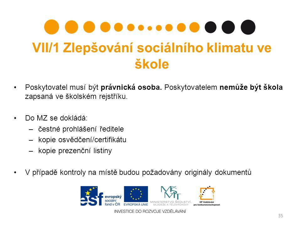 VII/1 Zlepšování sociálního klimatu ve škole Poskytovatel musí být právnická osoba.