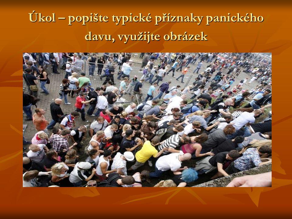 Úkol – popište typické příznaky panického davu, využijte obrázek