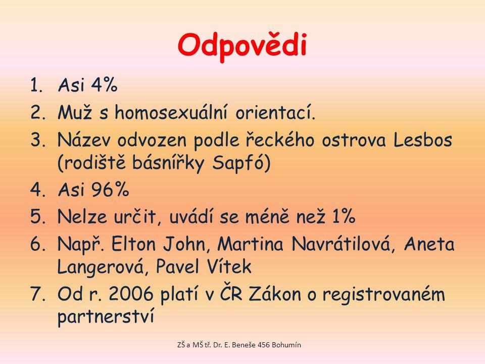 Odpovědi 1.Asi 4% 2.Muž s homosexuální orientací.