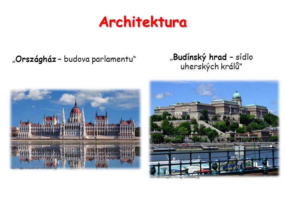 "Architektura ""Budínský hrad – sídlo uherských králů ""Országház – budova parlamentu http://static.orszagalbum.hu/nagy/1230583862.jpg http://images.alphacoders.com/293/293391.jpg"