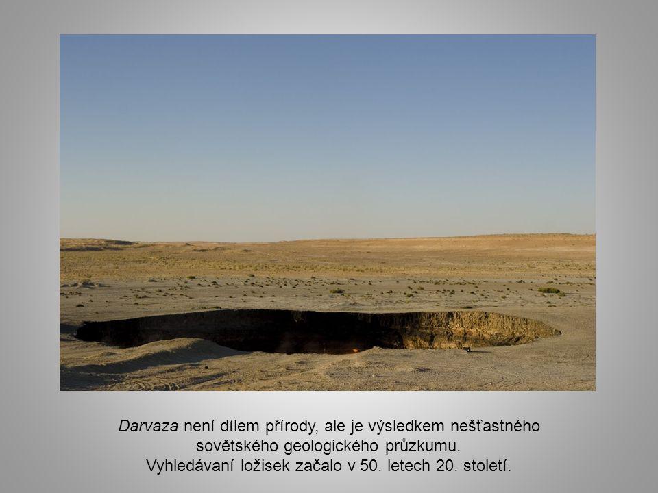 Darvaza není dílem přírody, ale je výsledkem nešťastného sovětského geologického průzkumu.