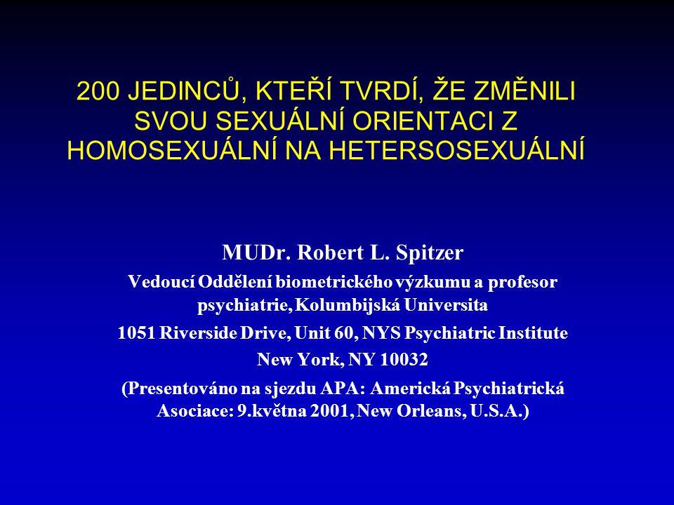 200 JEDINCŮ, KTEŘÍ TVRDÍ, ŽE ZMĚNILI SVOU SEXUÁLNÍ ORIENTACI Z HOMOSEXUÁLNÍ NA HETERSOSEXUÁLNÍ MUDr.