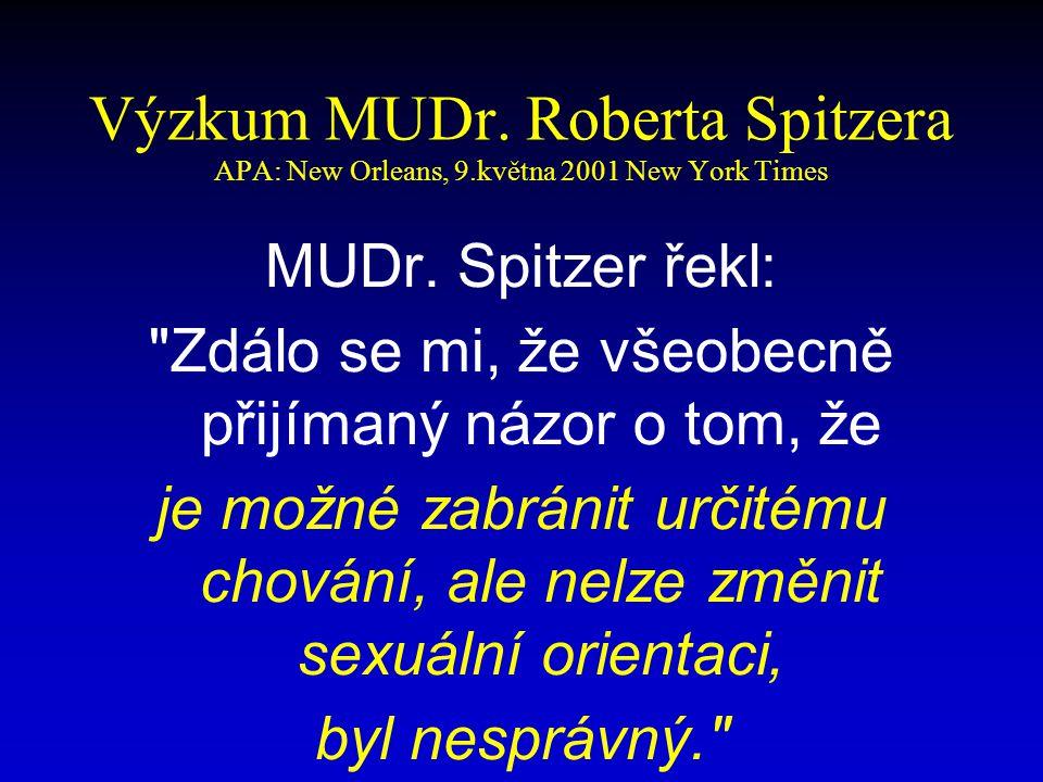 Výzkum MUDr. Roberta Spitzera APA: New Orleans, 9.května 2001 New York Times MUDr.