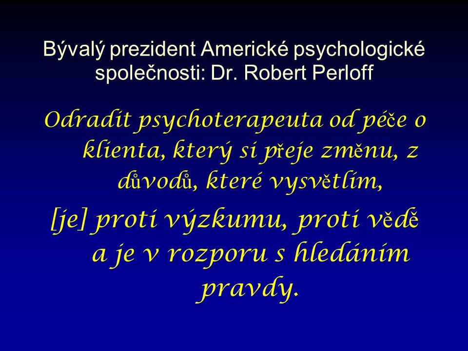 Bývalý prezident Americké psychologické společnosti: Dr.