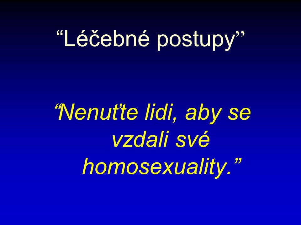 Léčebné postupy Nenuťte lidi, aby se vzdali své homosexuality.