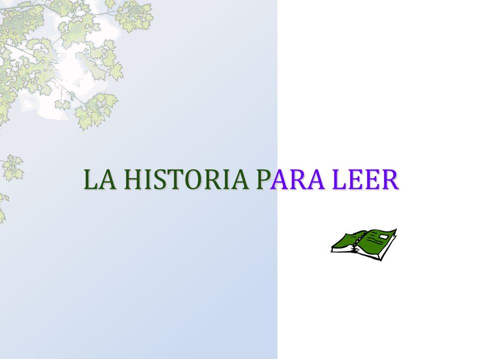 LA HISTORIA PARA LEER