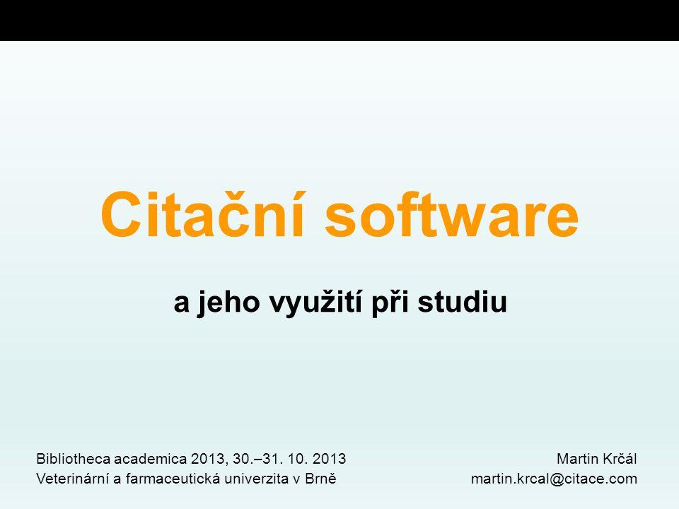 Citační software a jeho využití při studiu Bibliotheca academica 2013, 30.–31.