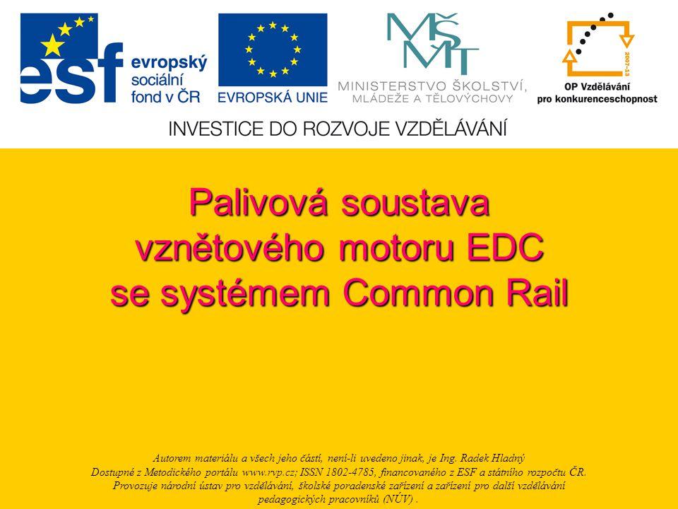 Palivová soustava vznětového motoru EDC se systémem Common Rail Autorem materiálu a všech jeho částí, není-li uvedeno jinak, je Ing. Radek Hladný Dost
