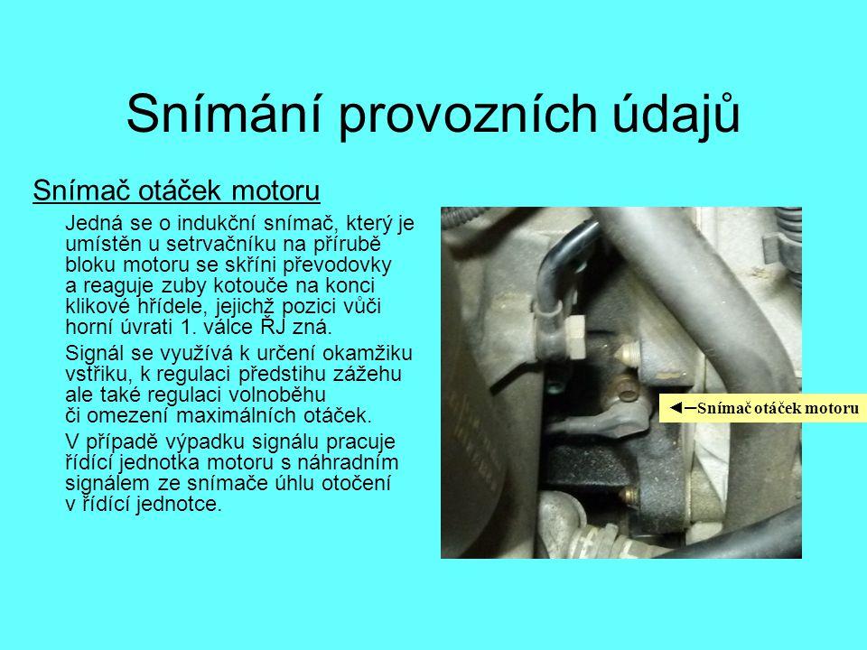Snímání provozních údajů Snímač otáček motoru Jedná se o indukční snímač, který je umístěn u setrvačníku na přírubě bloku motoru se skříni převodovky